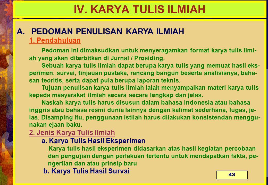 IV.KARYA TULIS ILMIAH A. PEDOMAN PENULISAN KARYA ILMIAH 1.