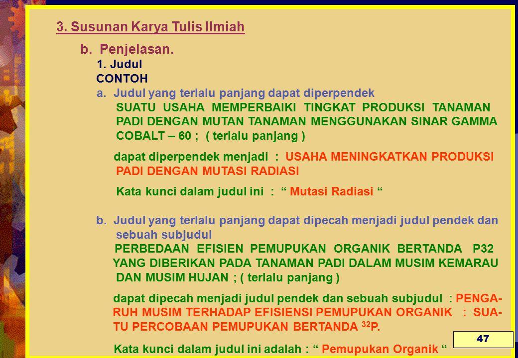 3.Susunan Karya Tulis Ilmiah b. Penjelasan. 1. Judul CONTOH a.