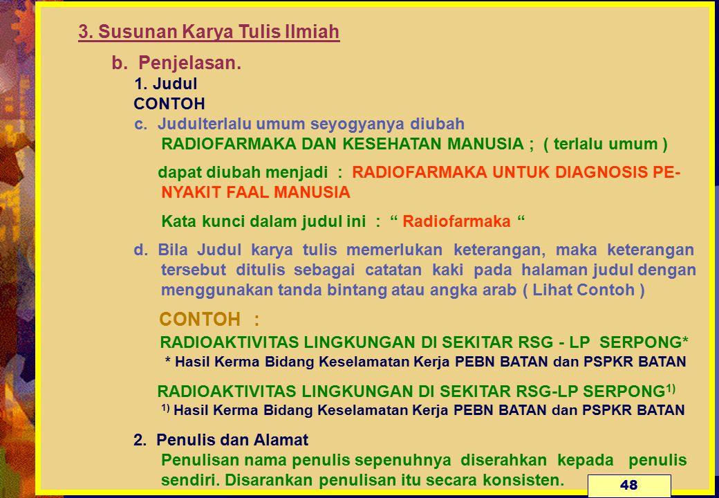 3.Susunan Karya Tulis Ilmiah b. Penjelasan. 1. Judul CONTOH c.