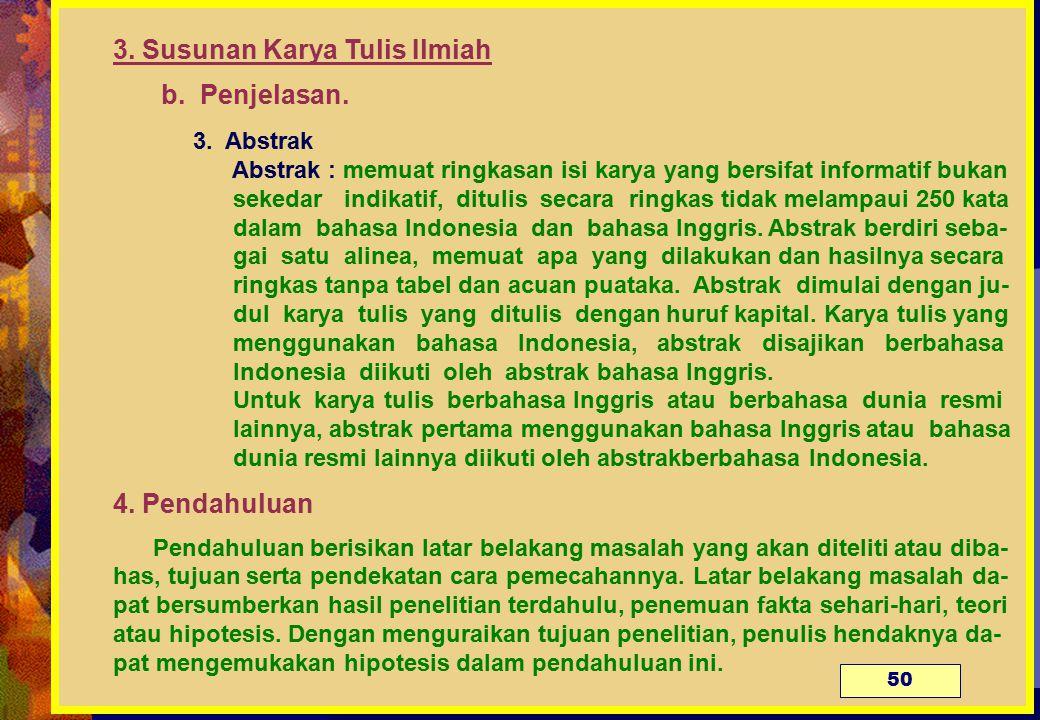 3.Susunan Karya Tulis Ilmiah b. Penjelasan. 3.