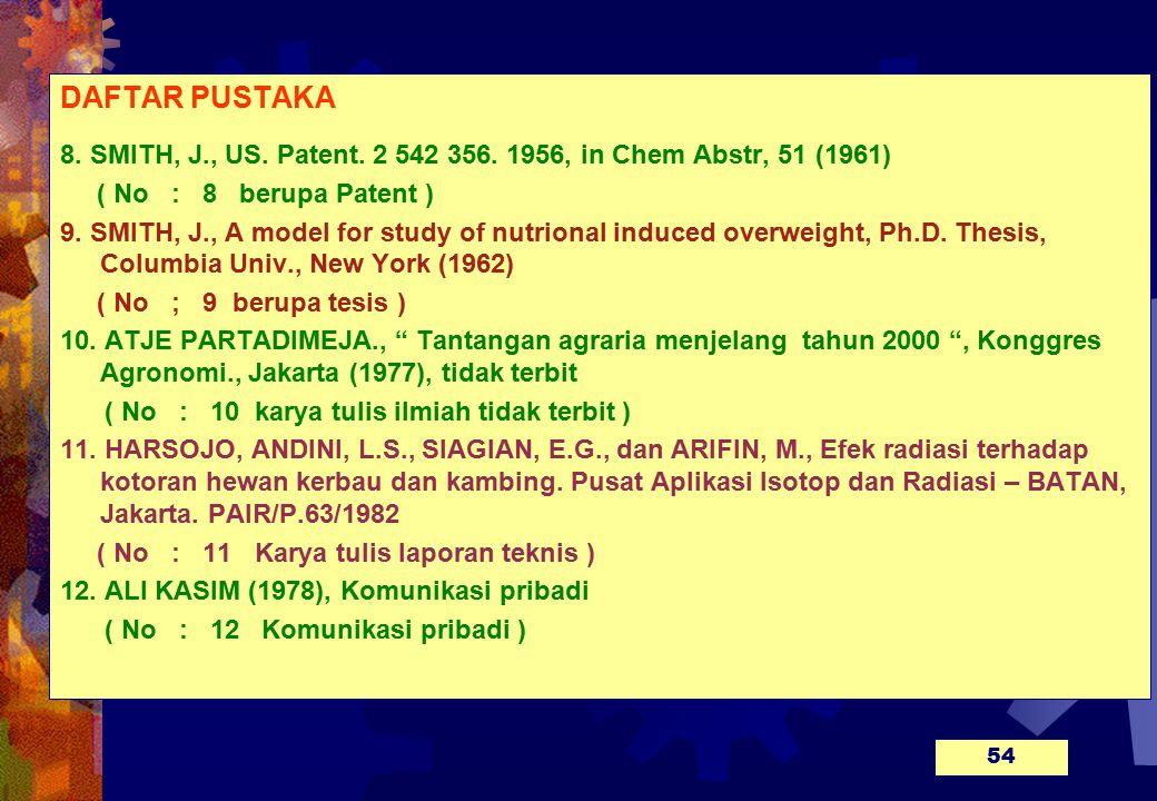 DAFTAR PUSTAKA 8.SMITH, J., US. Patent. 2 542 356.