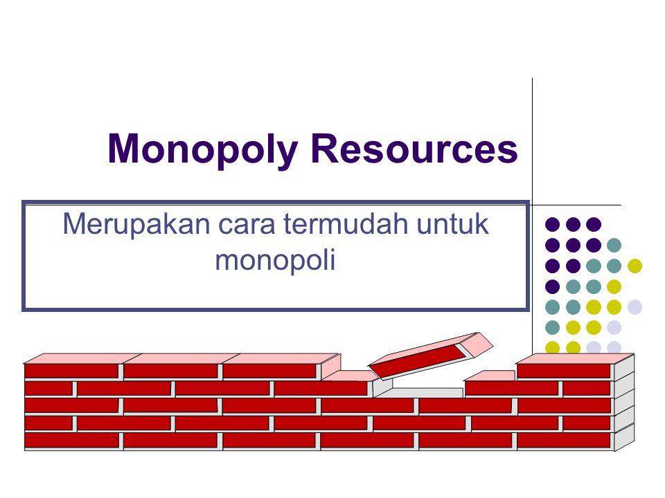 Monopoly Resources Merupakan cara termudah untuk monopoli