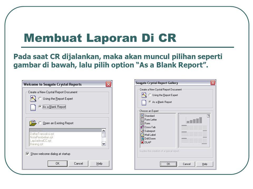 "Membuat Laporan Di CR Pada saat CR dijalankan, maka akan muncul pilihan seperti gambar di bawah, lalu pilih option ""As a Blank Report""."