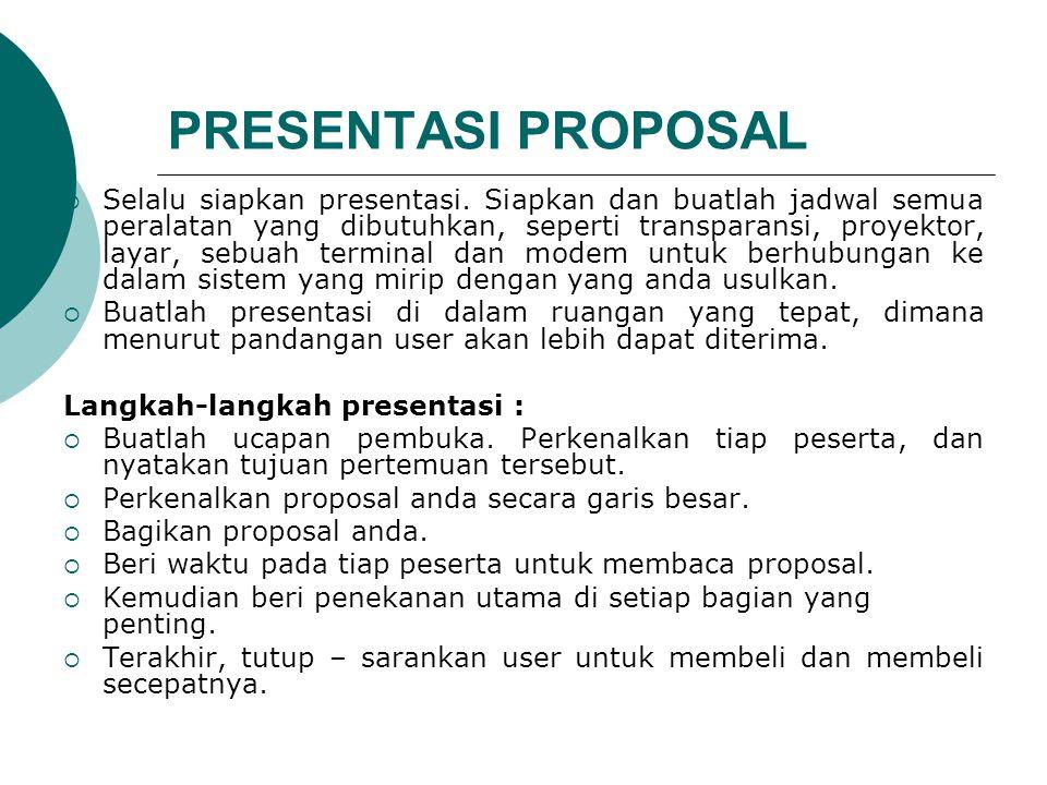 PRESENTASI PROPOSAL  Selalu siapkan presentasi.