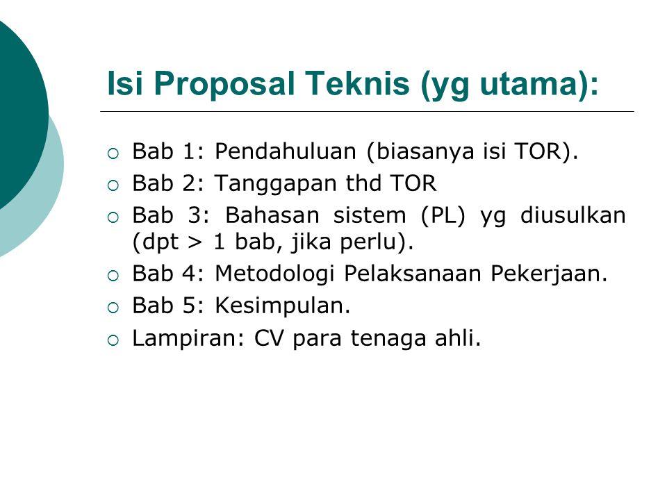 Isi Proposal Teknis (yg utama):  Bab 1: Pendahuluan (biasanya isi TOR).
