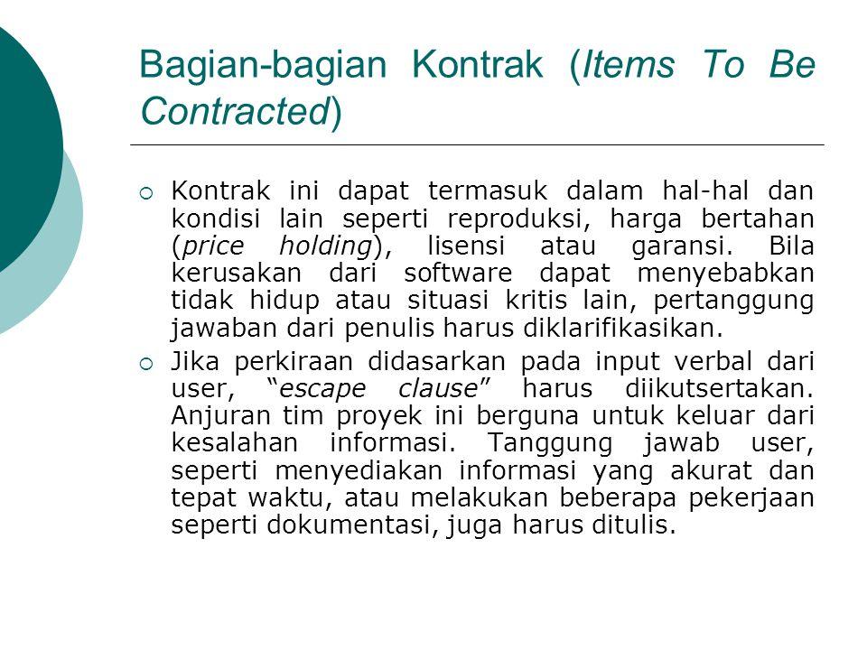 Bagian-bagian Kontrak (Items To Be Contracted)  Kontrak ini dapat termasuk dalam hal-hal dan kondisi lain seperti reproduksi, harga bertahan (price holding), lisensi atau garansi.