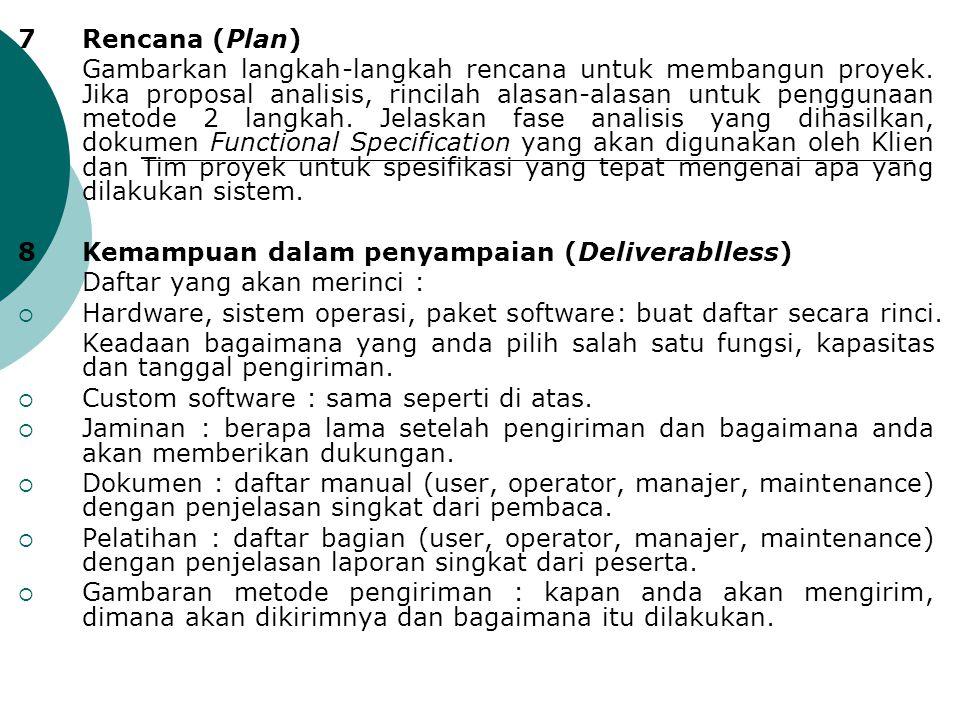 7Rencana (Plan)  Gambarkan langkah-langkah rencana untuk membangun proyek.