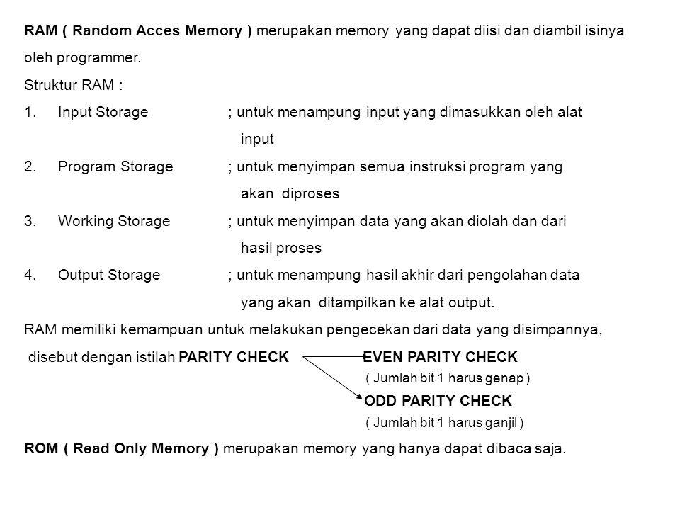 REGISTER Merupakan simpanan kecil yang memiliki kecepatan tinggi ( 5 sampai 10 kali kecepatan main memory ) Digunakan untuk menyimpan instruksi dan data yang sedang diproses oleh CPU ( instruksi lain yang menunggu giliran disimpan di main memory ) Terbagi atas : 1.