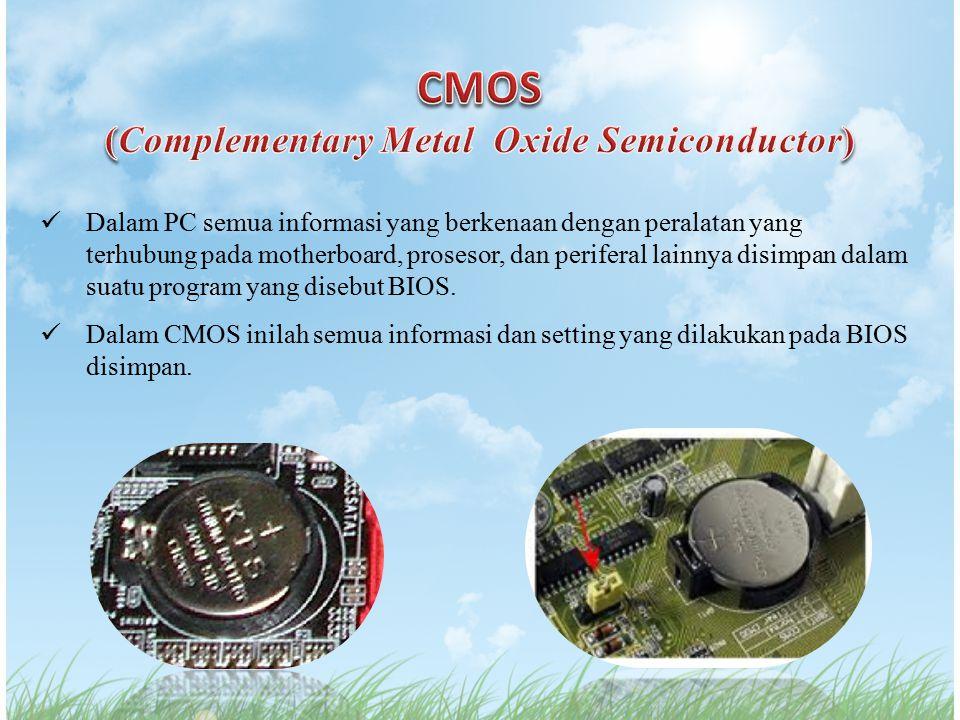 Dalam PC semua informasi yang berkenaan dengan peralatan yang terhubung pada motherboard, prosesor, dan periferal lainnya disimpan dalam suatu program