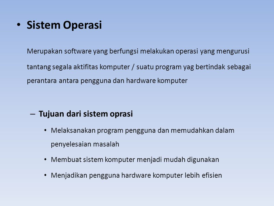Posisi Penggolongan User Application software Languages software OS Hardware