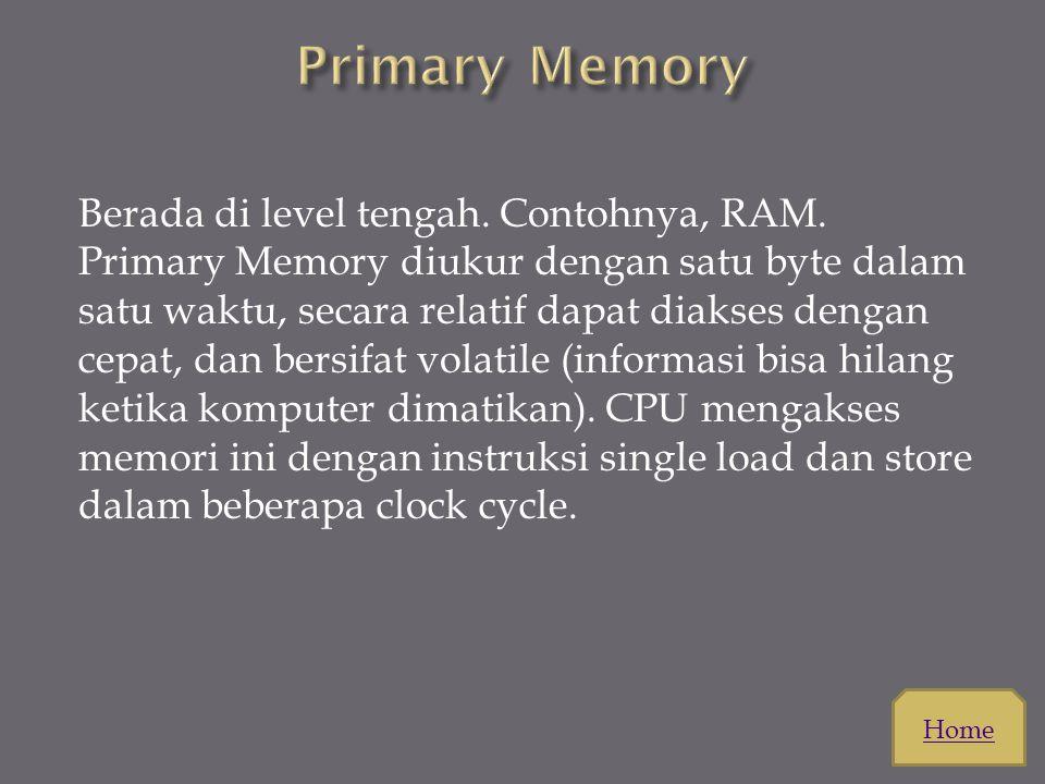 B erada di level teratas. Informasi yang berada di register dapat diakses dalam satu clock cycle CPU Home