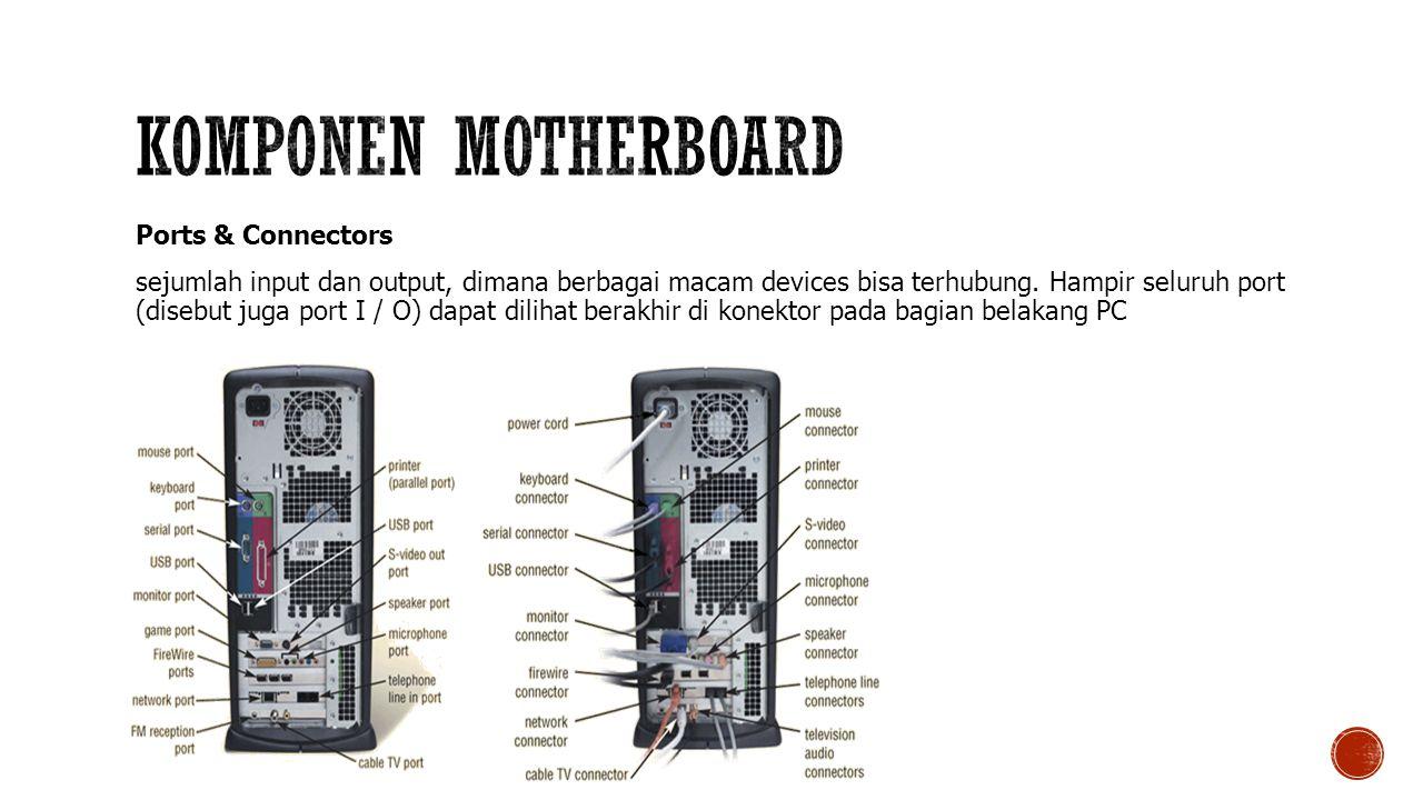 Ports & Connectors sejumlah input dan output, dimana berbagai macam devices bisa terhubung.