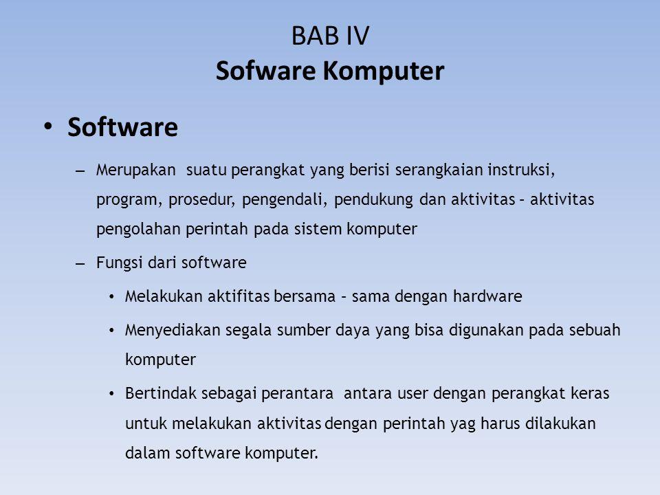 – Secara garis besar software komputer dibagi menjadi 2 1.Software Sistem Operasi – Program manajemen sistem – Program pengembangan sistem 2.Software Aplikasi – Program aplikasi untuk tujuan umum – Program aplikasi untuk tujuan khusus