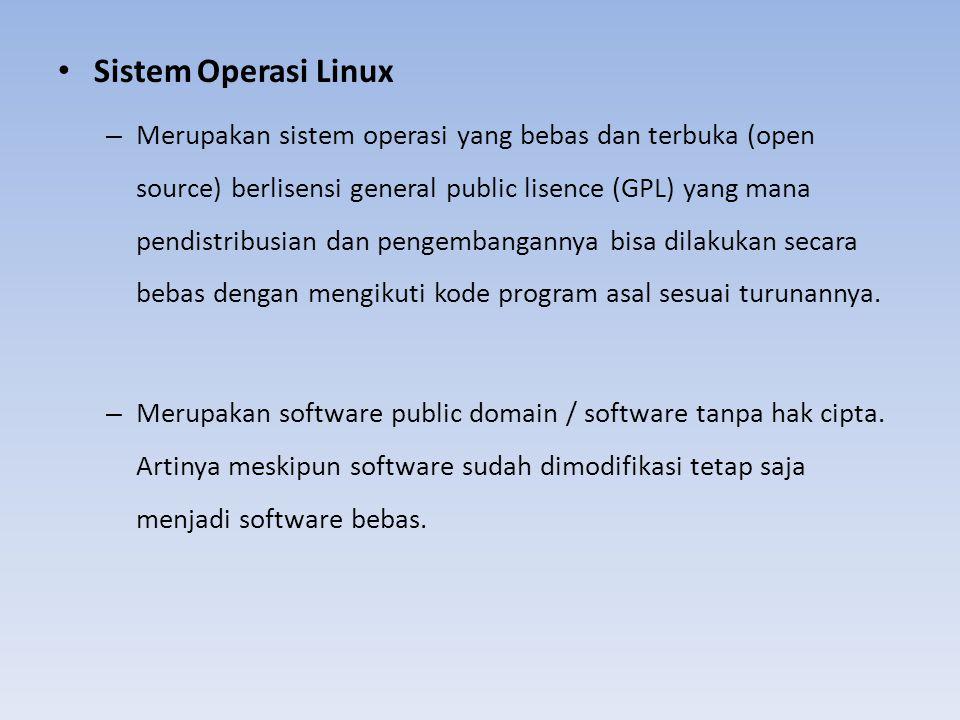 Sistem Operasi Linux – Merupakan sistem operasi yang bebas dan terbuka (open source) berlisensi general public lisence (GPL) yang mana pendistribusian
