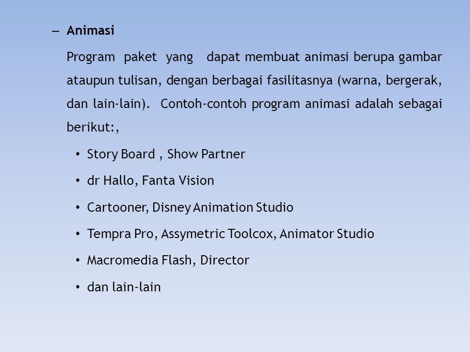 – Animasi Program paket yang dapat membuat animasi berupa gambar ataupun tulisan, dengan berbagai fasilitasnya (warna, bergerak, dan lain-lain). Conto