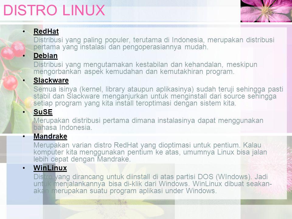 DISTRO LINUX RedHat Distribusi yang paling populer, terutama di Indonesia, merupakan distribusi pertama yang instalasi dan pengoperasiannya mudah. Deb