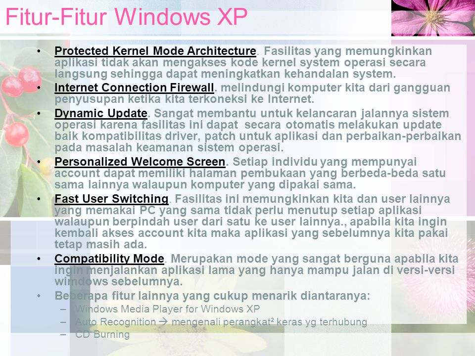 Fitur-Fitur Windows XP Protected Kernel Mode Architecture.