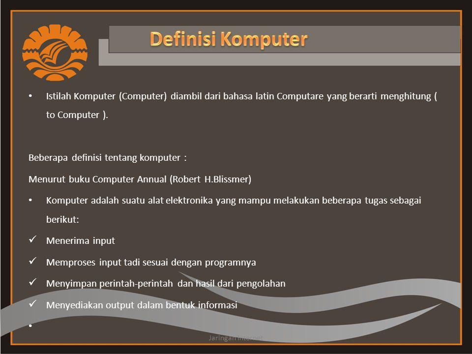 Istilah Komputer (Computer) diambil dari bahasa latin Computare yang berarti menghitung ( to Computer ). Beberapa definisi tentang komputer : Menurut