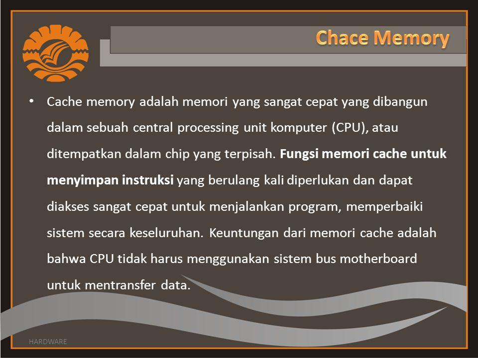 Cache memory adalah memori yang sangat cepat yang dibangun dalam sebuah central processing unit komputer (CPU), atau ditempatkan dalam chip yang terpisah.