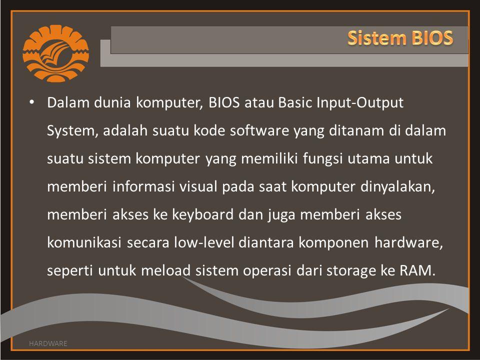 Dalam dunia komputer, BIOS atau Basic Input-Output System, adalah suatu kode software yang ditanam di dalam suatu sistem komputer yang memiliki fungsi utama untuk memberi informasi visual pada saat komputer dinyalakan, memberi akses ke keyboard dan juga memberi akses komunikasi secara low-level diantara komponen hardware, seperti untuk meload sistem operasi dari storage ke RAM.