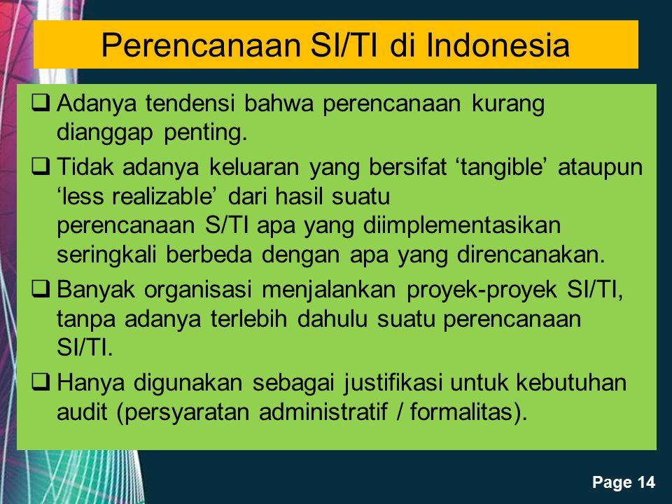Free Powerpoint Templates Page 14 Perencanaan SI/TI di Indonesia  Adanya tendensi bahwa perencanaan kurang dianggap penting.  Tidak adanya keluaran