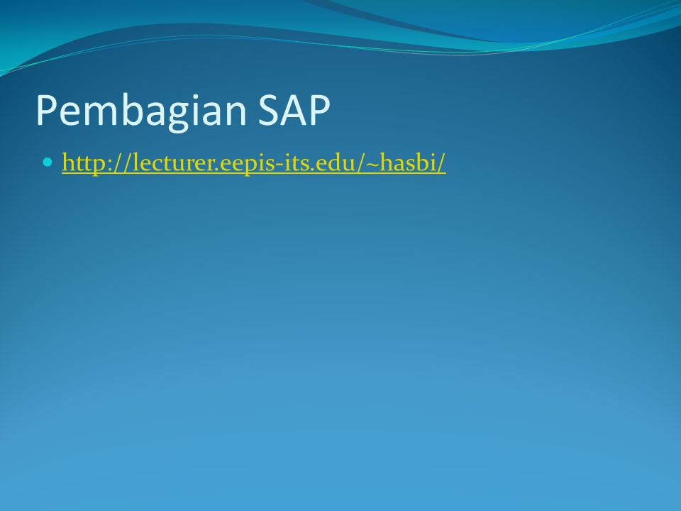 Pembagian SAP http://lecturer.eepis-its.edu/~hasbi/