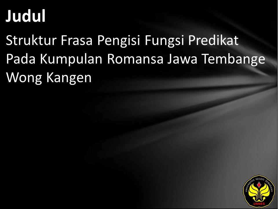 Judul Struktur Frasa Pengisi Fungsi Predikat Pada Kumpulan Romansa Jawa Tembange Wong Kangen