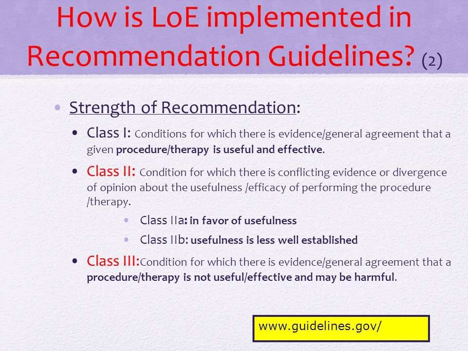 How is LoE implemented in Recommendation Guidelines? (2) Strength of Recommendation: Class I: Conditions for which there is evidence/general agreement