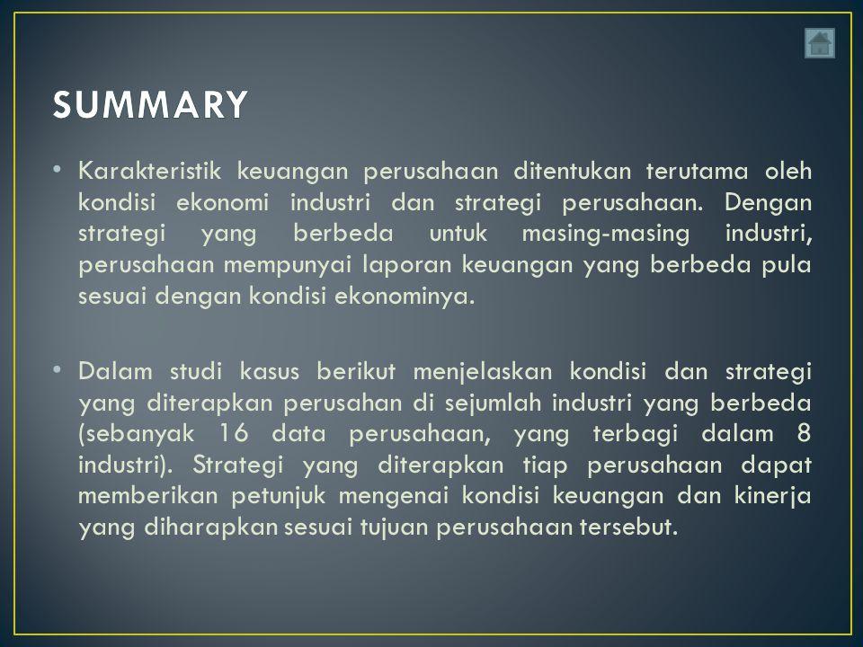 Karakteristik keuangan perusahaan ditentukan terutama oleh kondisi ekonomi industri dan strategi perusahaan.