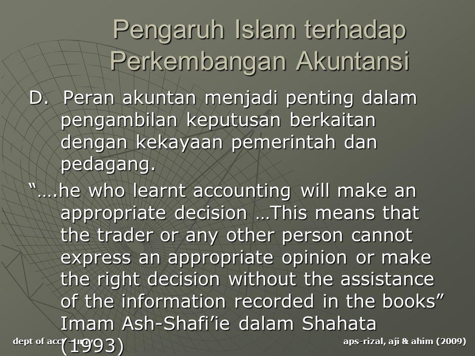 dept of acct - umy aps-rizal, aji & ahim (2009) Pengaruh Islam terhadap Perkembangan Akuntansi D. Peran akuntan menjadi penting dalam pengambilan kepu