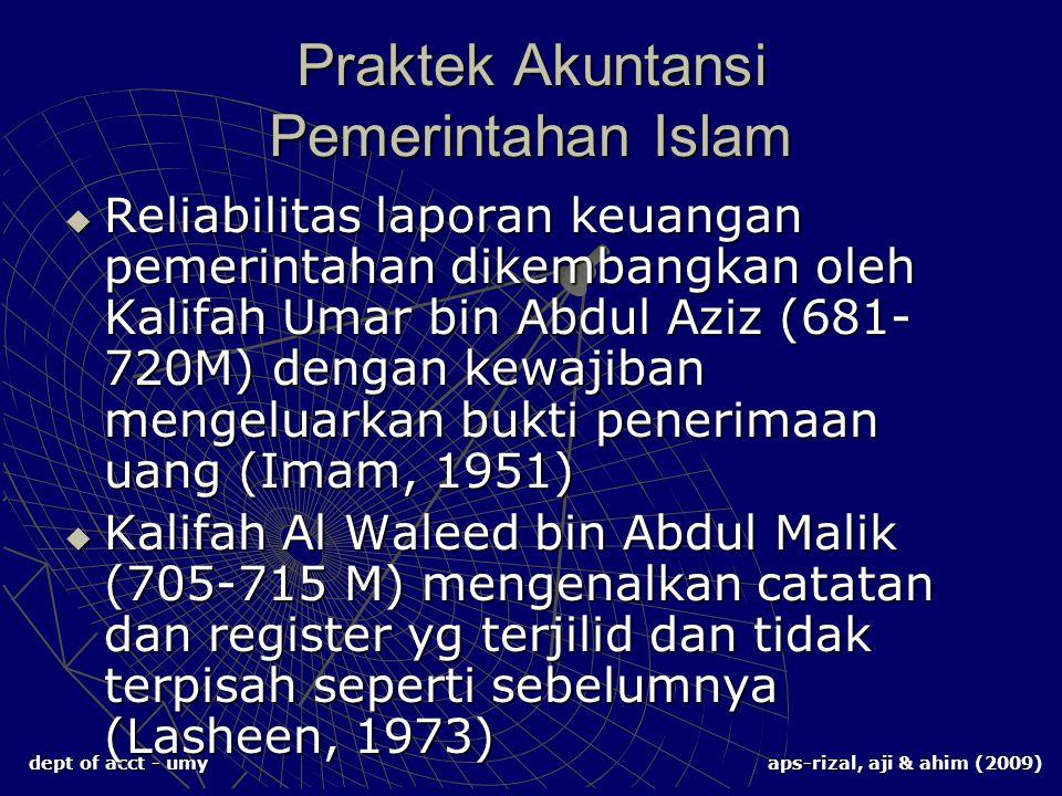 dept of acct - umy aps-rizal, aji & ahim (2009) Praktek Akuntansi Pemerintahan Islam  Reliabilitas laporan keuangan pemerintahan dikembangkan oleh Ka