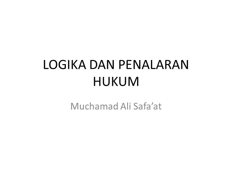 LOGIKA DAN PENALARAN HUKUM Muchamad Ali Safa'at