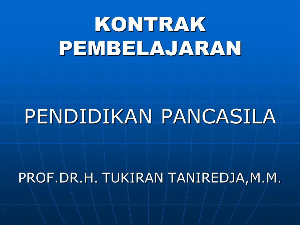 KONTRAK PEMBELAJARAN PENDIDIKAN PANCASILA PROF.DR.H. TUKIRAN TANIREDJA,M.M.