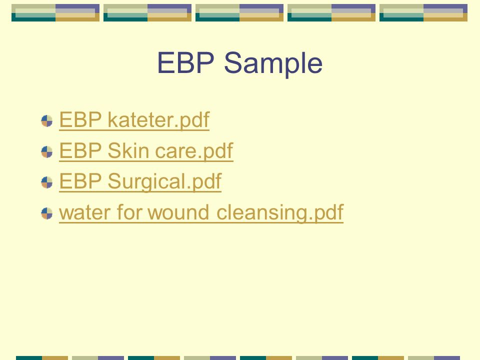 EBP Sample EBP kateter.pdf EBP Skin care.pdf EBP Surgical.pdf water for wound cleansing.pdf