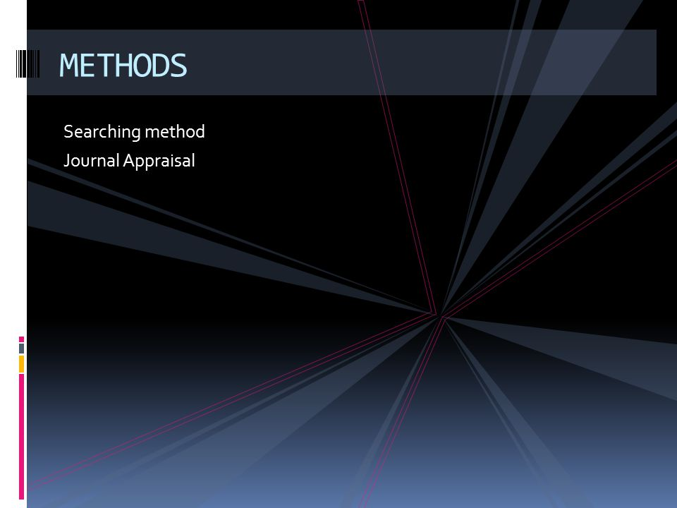 Searching method Journal Appraisal METHODS