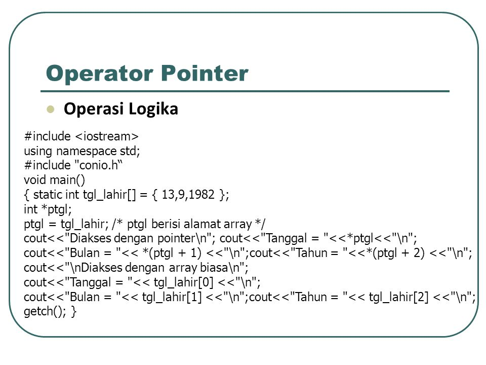 Operator Pointer Operasi Logika #include using namespace std; #include
