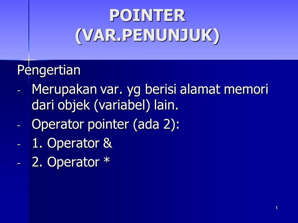 12 POINTER DGN ARRAY #include #include void main(){ int tgl_lahir[] = { 13,9,1982 }; int *ptgl; ptgl = tgl_lahir; /* ptgl berisi alamat array */ cout<< Diakses dengan pointer\n ; cout<< Tanggal = << *ptgl; cout<< \nBulan = << *(ptgl + 1); cout<< \nTahun = << *(ptgl + 2); cout<< \nDiakses dengan array biasa\n ; cout<< Tanggal = << tgl_lahir[0]; cout<< \nBulan = << tgl_lahir[1]; cout<< \nTahun = << tgl_lahir[2]; getch();}