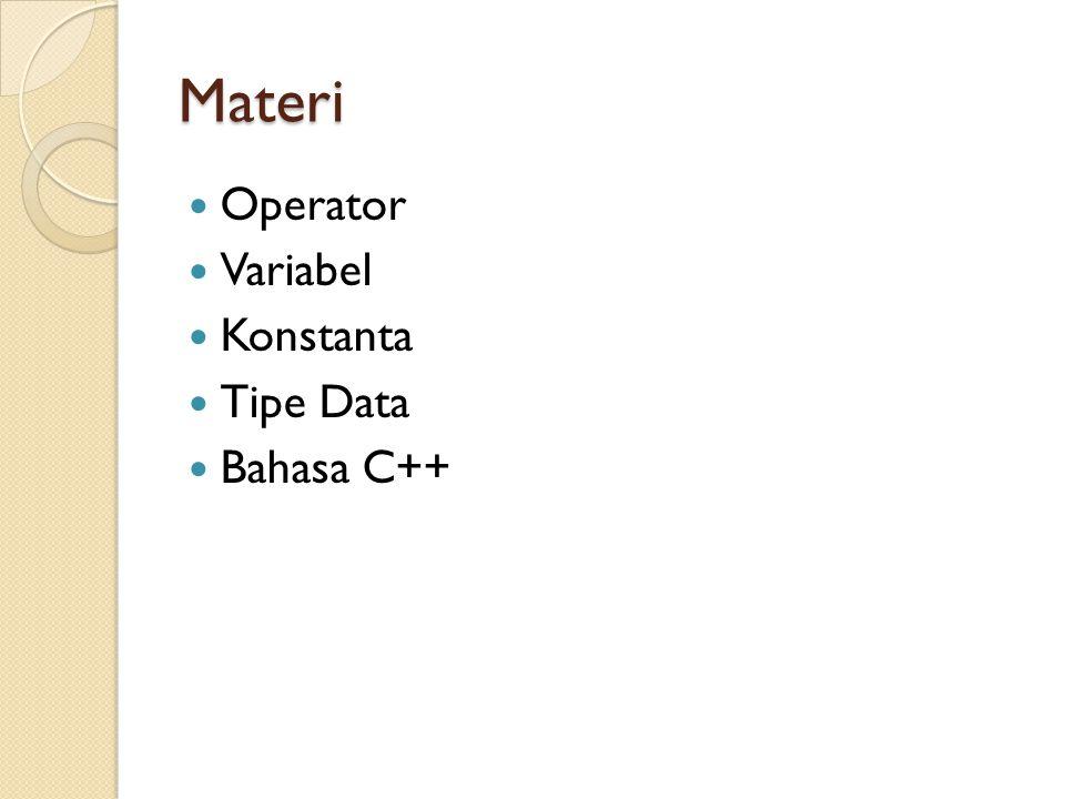 Materi Operator Variabel Konstanta Tipe Data Bahasa C++