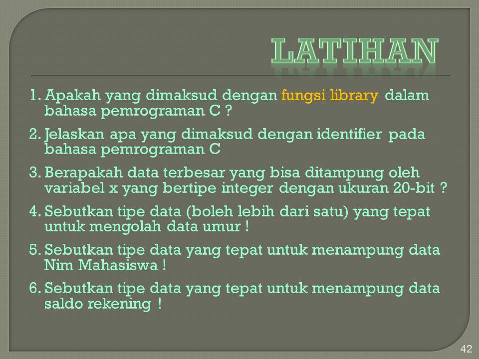 1.Apakah yang dimaksud dengan fungsi library dalam bahasa pemrograman C .