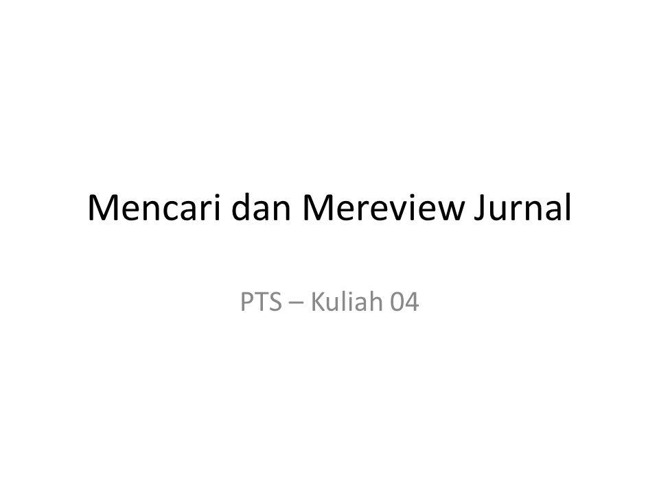 Mencari dan Mereview Jurnal PTS – Kuliah 04