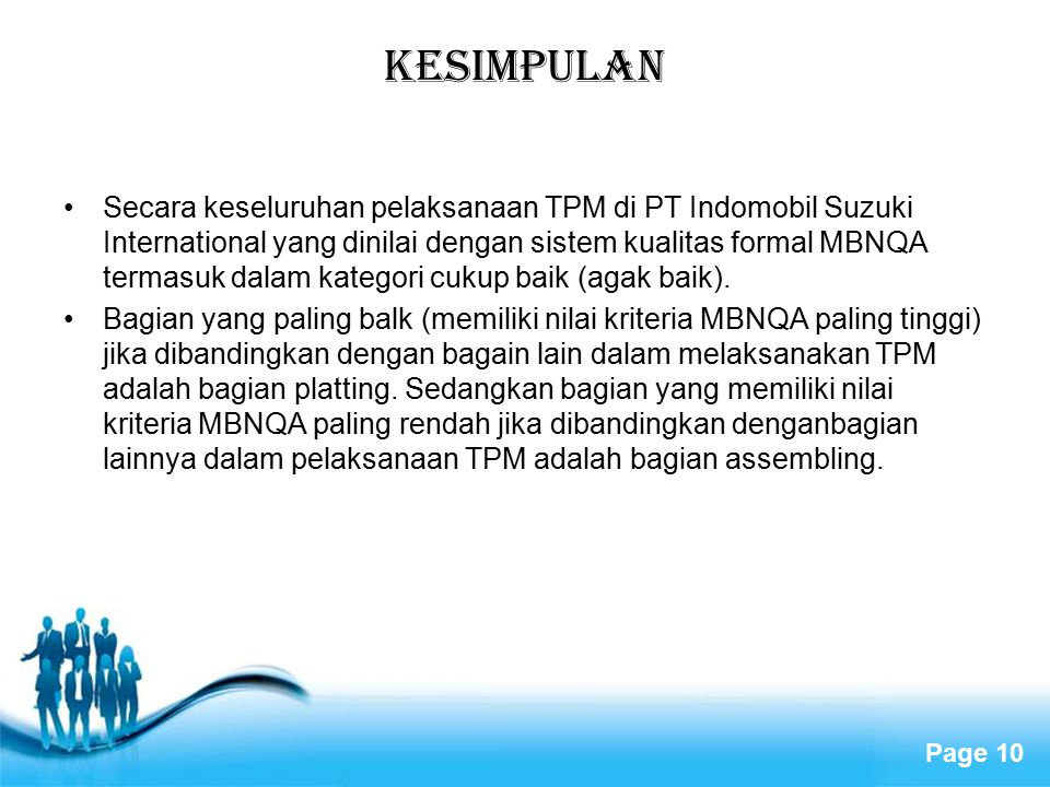 Free Powerpoint Templates Page 10 KESIMPULAN Secara keseluruhan pelaksanaan TPM di PT Indomobil Suzuki International yang dinilai dengan sistem kualit