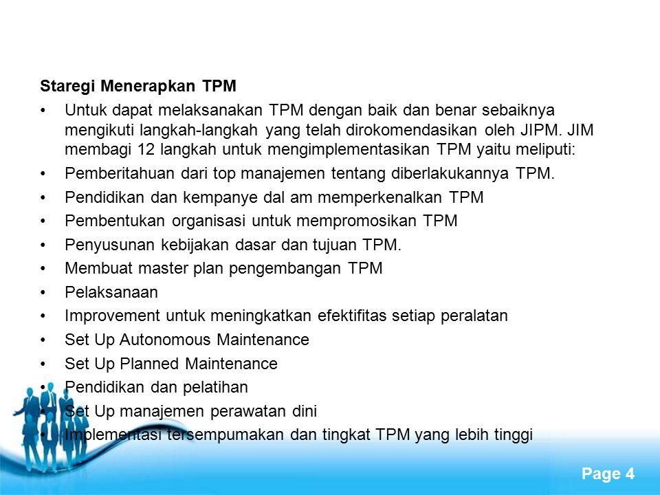 Free Powerpoint Templates Page 4 Staregi Menerapkan TPM Untuk dapat melaksanakan TPM dengan baik dan benar sebaiknya mengikuti langkah-langkah yang te