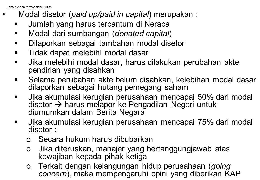 PemeriksaanPermodalan/Ekuitas Modal disetor (paid up/paid in capital) merupakan :  Jumlah yang harus tercantum di Neraca  Modal dari sumbangan (dona