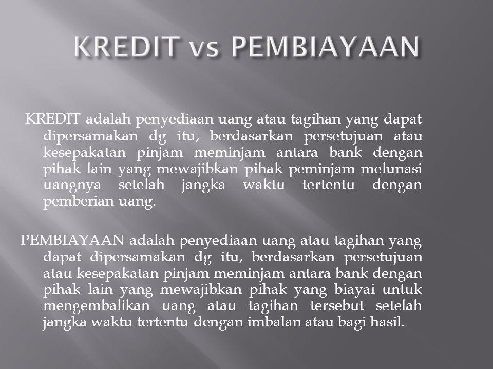 KREDIT adalah penyediaan uang atau tagihan yang dapat dipersamakan dg itu, berdasarkan persetujuan atau kesepakatan pinjam meminjam antara bank dengan