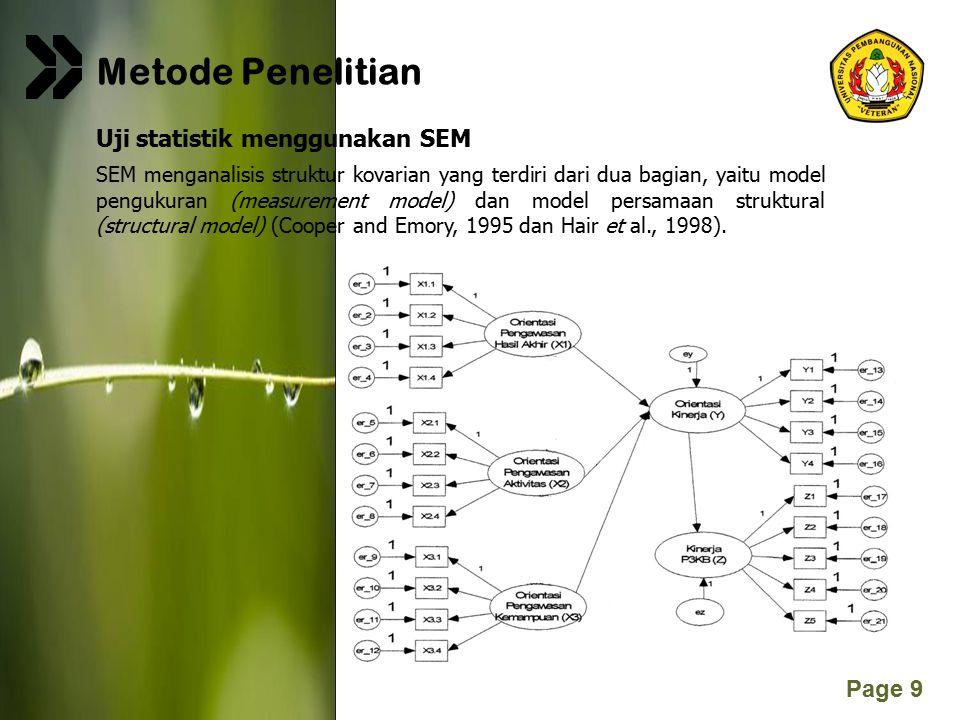 Page 9 Metode Penelitian SEM menganalisis struktur kovarian yang terdiri dari dua bagian, yaitu model pengukuran (measurement model) dan model persama