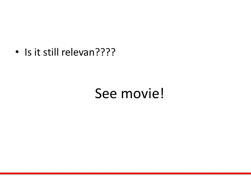 See movie! Is it still relevan????