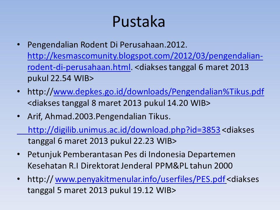 Pustaka Pengendalian Rodent Di Perusahaan.2012. http://kesmascomunity.blogspot.com/2012/03/pengendalian- rodent-di-perusahaan.html. http://kesmascomun