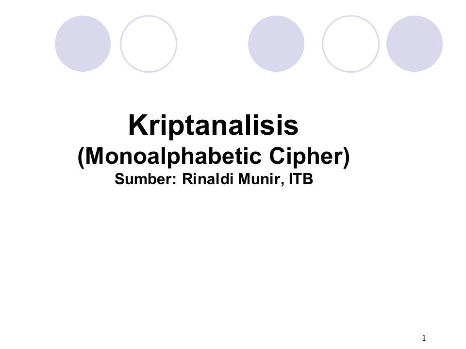 2 Kriptanalisis pada Monoalphabetic Cipher Jumlah kemungkinan kunci = 26.