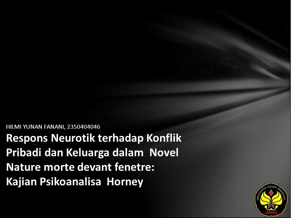 HILMI YUNAN FANANI, 2350404046 Respons Neurotik terhadap Konflik Pribadi dan Keluarga dalam Novel Nature morte devant fenetre: Kajian Psikoanalisa Horney