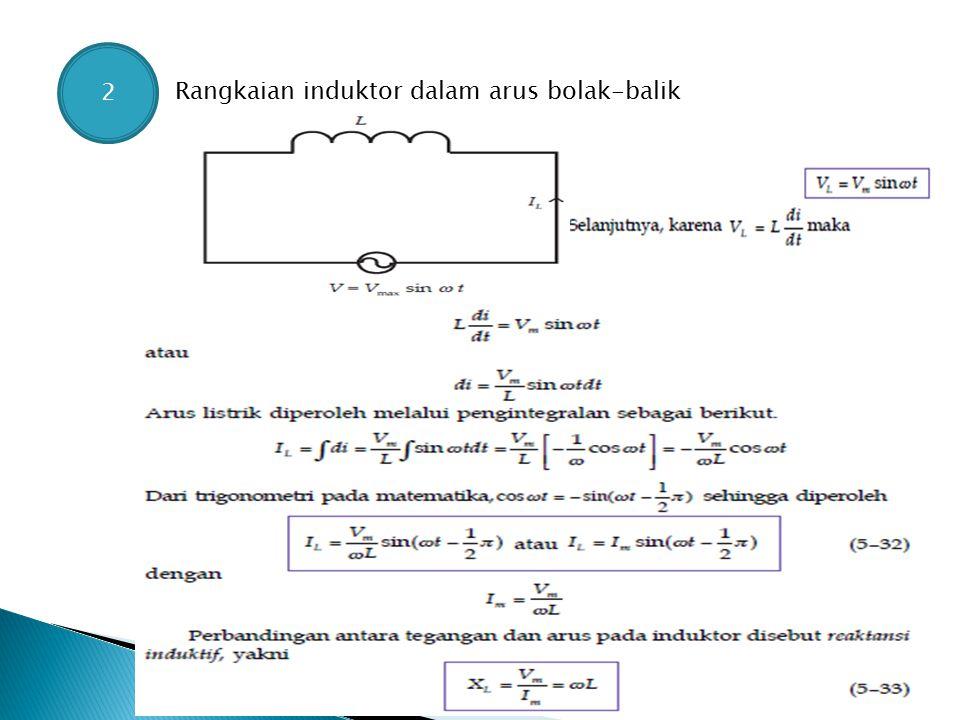 2 Rangkaian induktor dalam arus bolak-balik